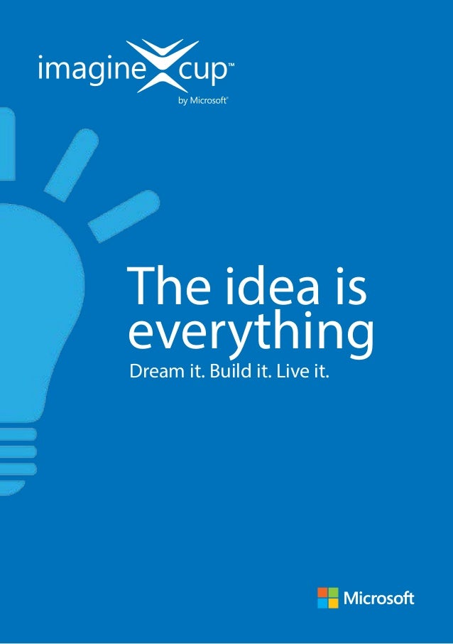 The idea iseverythingDream it. Build it. Live it.