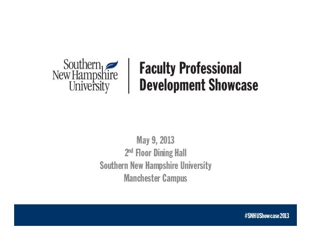 May 9, 2013 2nd Floor Dining Hall Southern New Hampshire University Manchester Campus #SNHUShowcase2013