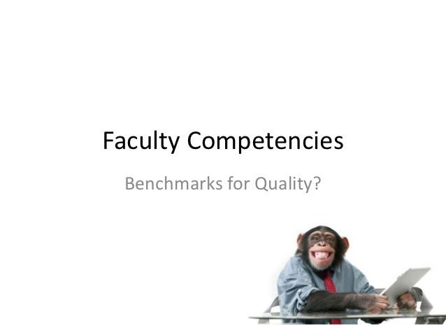 Faculty Competencies Benchmarks for Quality?
