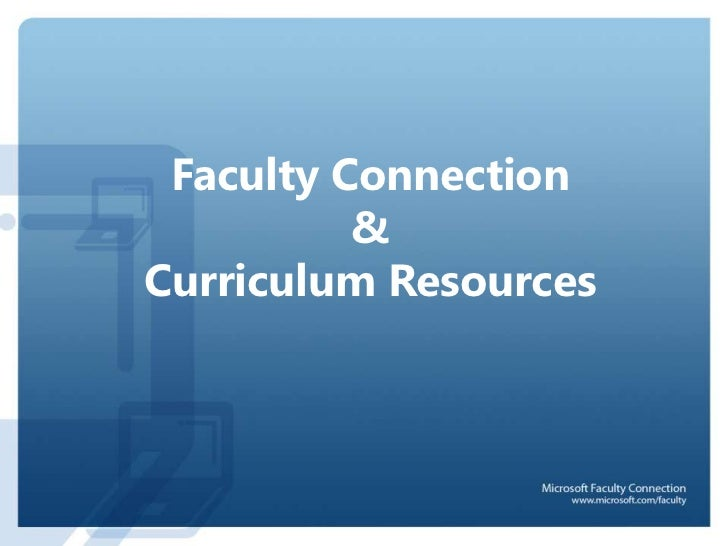 Faculty Connection          &Curriculum Resources
