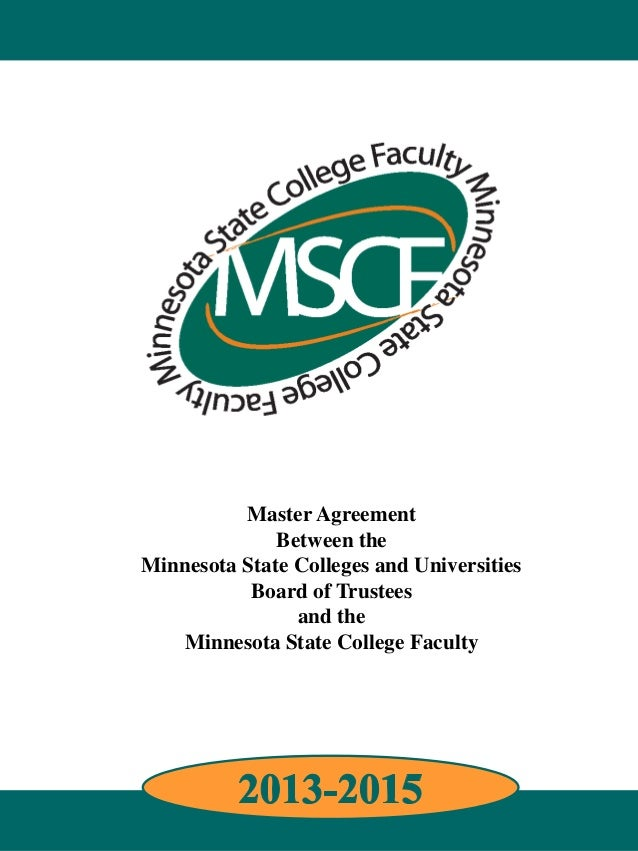 Master Agreement Between the Minnesota State Colleges and Universities Board of Trustees and the Minnesota State College F...
