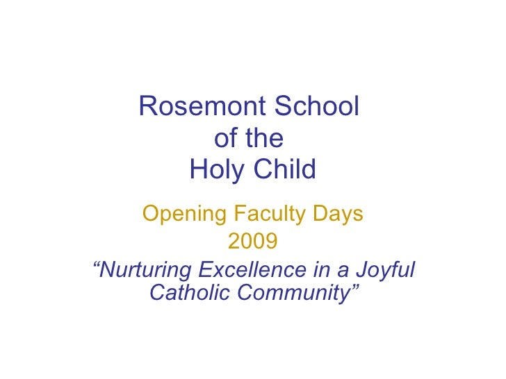 """Rosemont School  of the  Holy Child Opening Faculty Days 2009 """" Nurturing Excellence in a Joyful Catholic Community"""""""