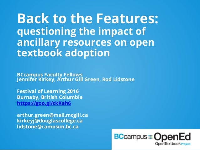 Back to the Features: questioning the impact of ancillary resources on open textbook adoption BCcampus Faculty Fellows Jen...