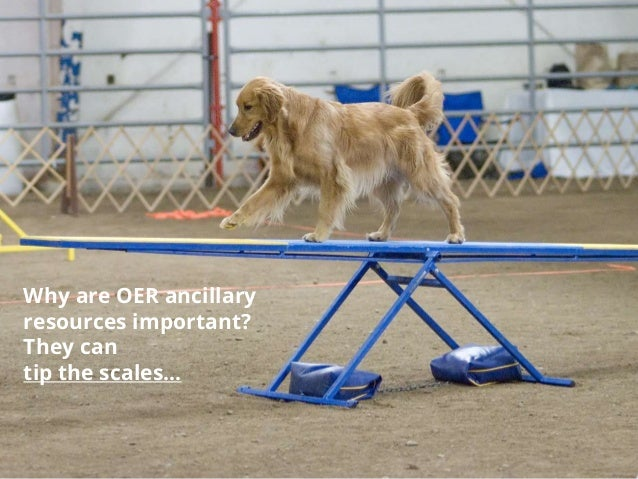 Why are OER ancillary resources important? They can tip the scales...