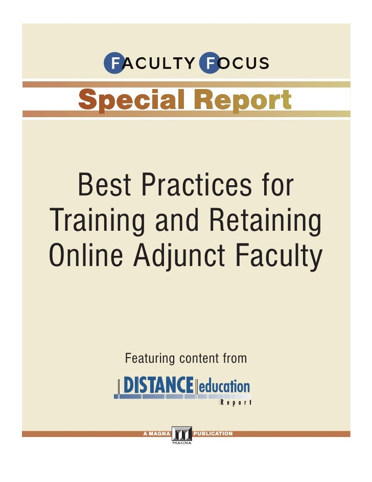 Best Practices for Training and Retaining Online Adjunct Faculty        Featuring content from             A MAGNA   PUBLI...