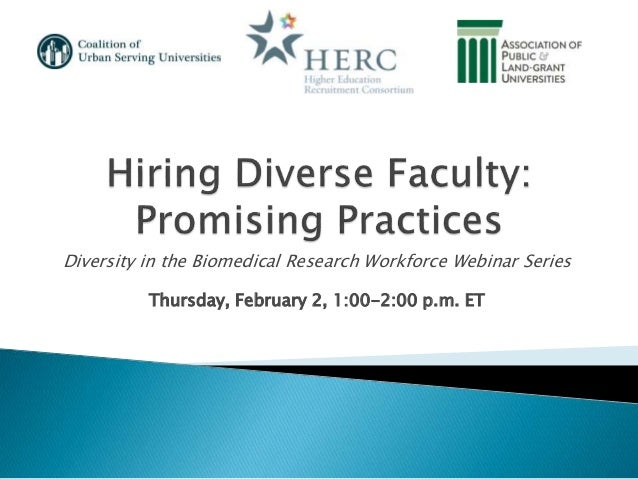 Diversity in the Biomedical Research Workforce Webinar Series Thursday, February 2, 1:00-2:00 p.m. ET