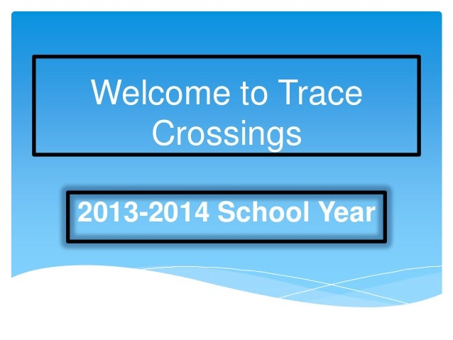 Welcome to Trace Crossings 2013-2014 School Year