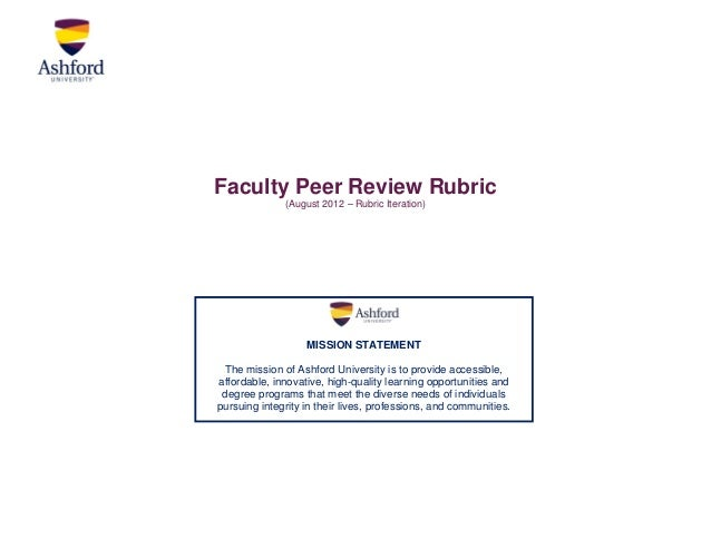 Faculty Peer Review Rubric              (August 2012 – Rubric Iteration)                   MISSION STATEMENT The mission o...