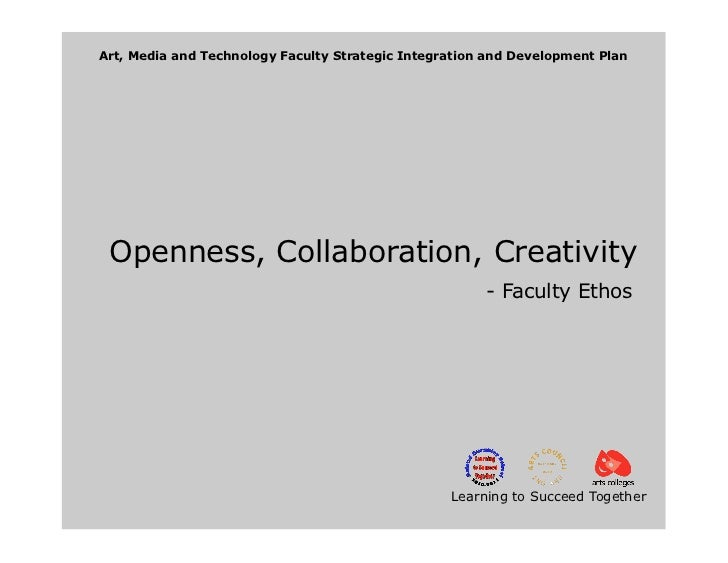 Art, Media and Technology Faculty Strategic Integration and Development Plan Openness, Collaboration, Creativity          ...