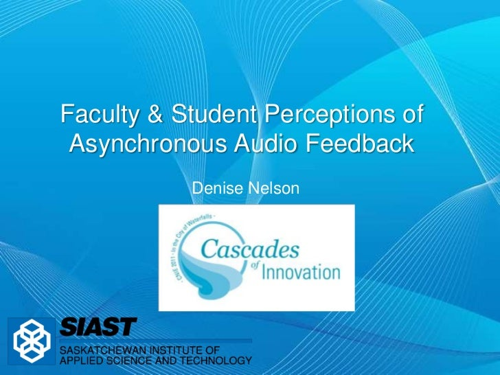 Faculty & Student Perceptions of Asynchronous Audio Feedback<br />Denise Nelson<br />