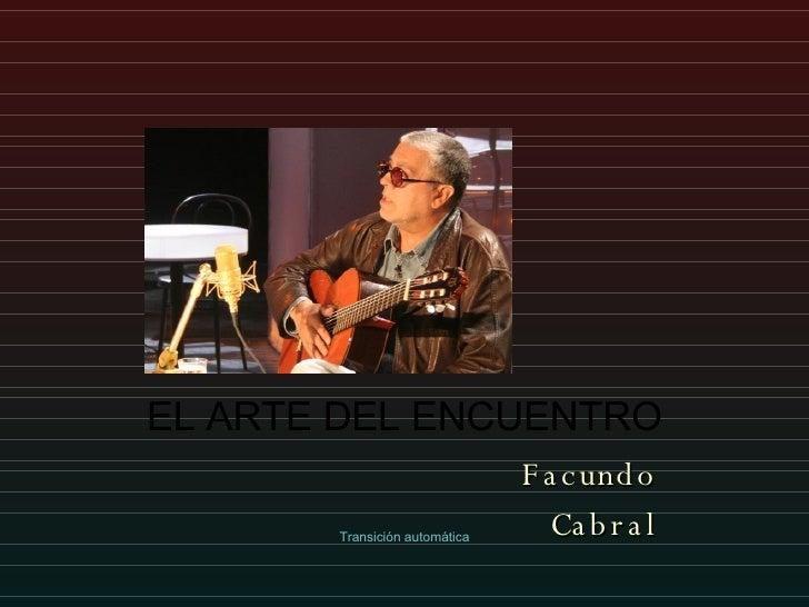 EL ARTE DEL ENCUENTRO Facundo Cabral Transición automática