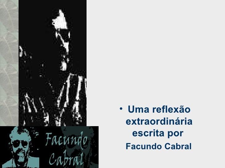 • Uma reflexão  extraordinária   escrita por Facundo Cabral