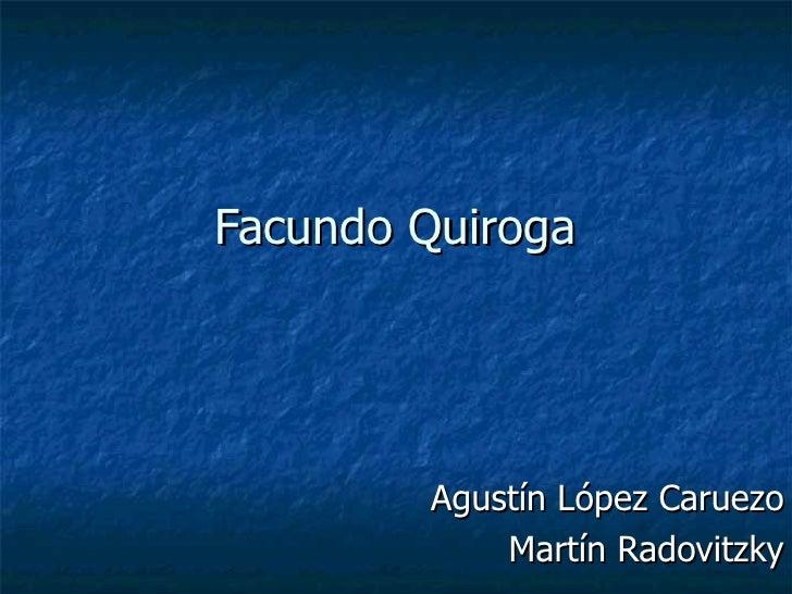 Facundo Quiroga Agustín López Caruezo Martín Radovitzky