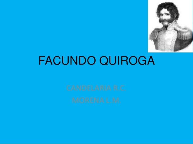 FACUNDO QUIROGA CANDELARIA R.C. MORENA L.M.