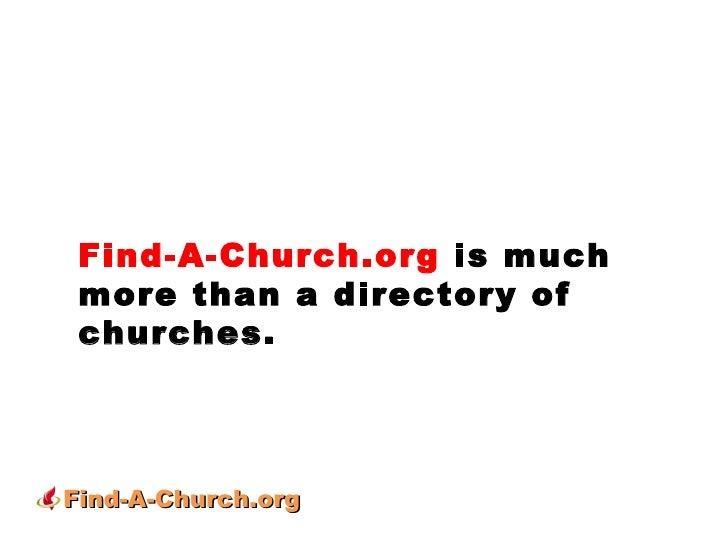 Find-A-Church.org  is much more than a directory of churches.  Find-A-Church.org