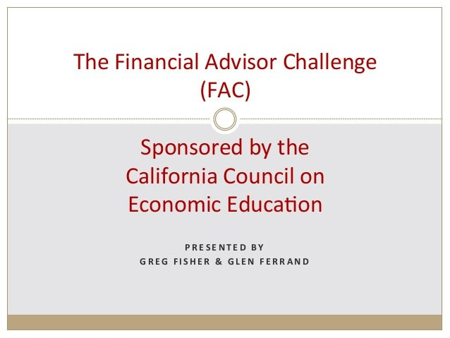 The	  Financial	  Advisor	  Challenge	                  (FAC)	                       	           ...