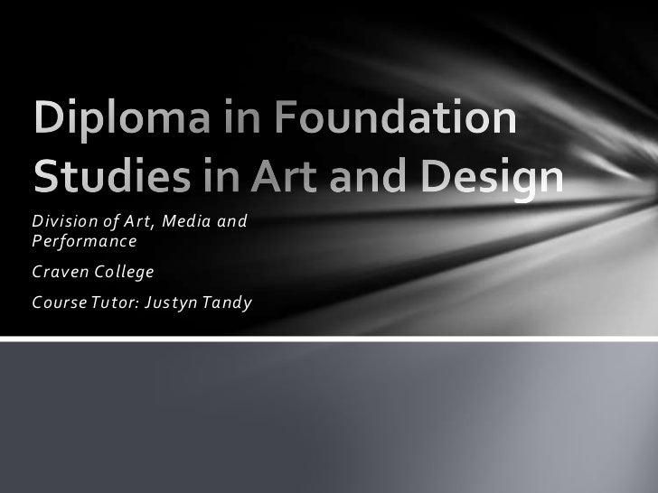 Division of Art, Media andPerformanceCraven CollegeCourse Tutor: Justyn Tandy