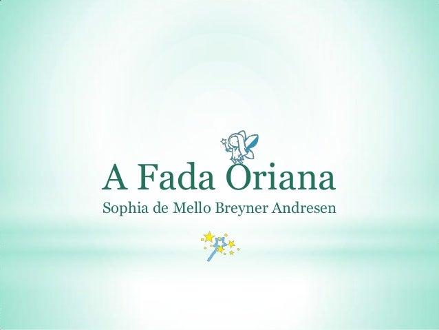 A Fada OrianaSophia de Mello Breyner Andresen