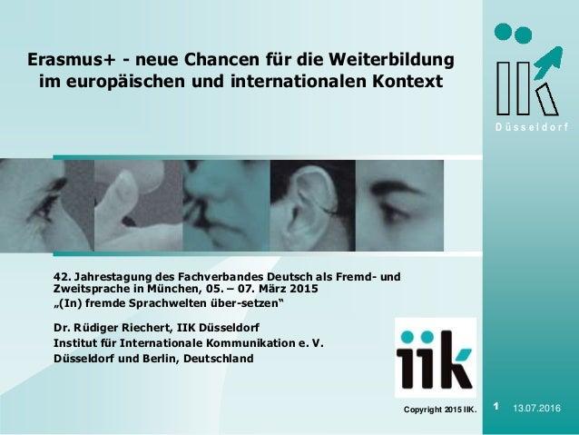 D ü s s e l d o r f Copyright 2015 IIK. 1 13.07.2016 42. Jahrestagung des Fachverbandes Deutsch als Fremd- und Zweitsprach...