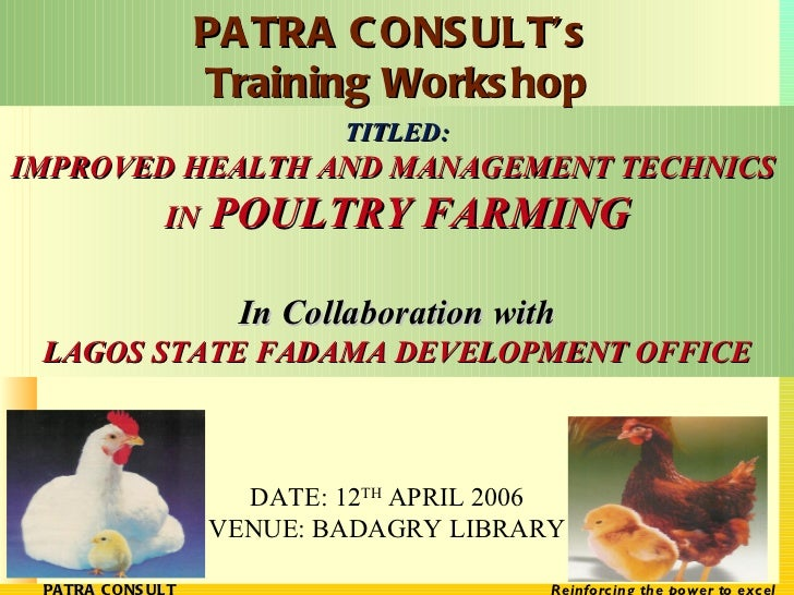 TITLED: IMPROVED HEALTH AND MANAGEMENT TECHNICS  IN  POULTRY FARMING In Collaboration with LAGOS STATE FADAMA DEVELOPMENT ...