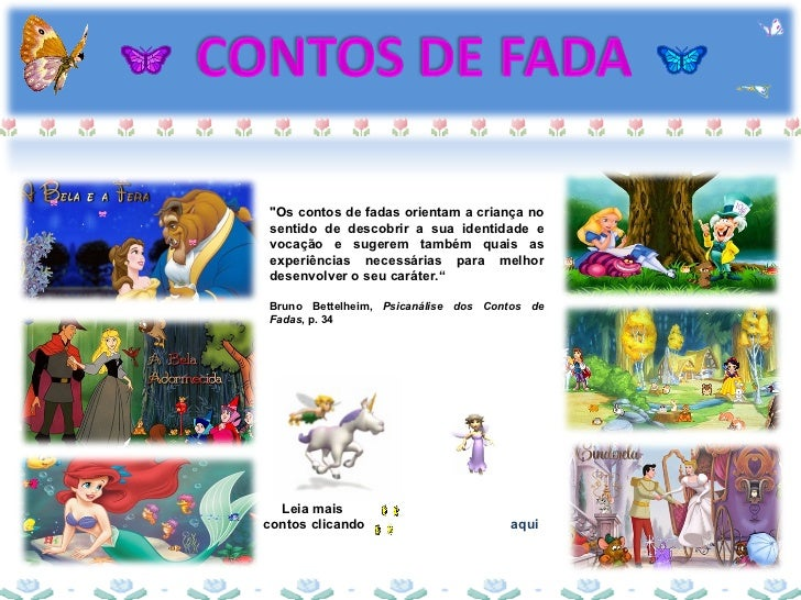 """Leia mais  contos clicando  aqui """"Os contos de fadas orientam a criança no sentido de descobrir a sua identidade e vo..."""