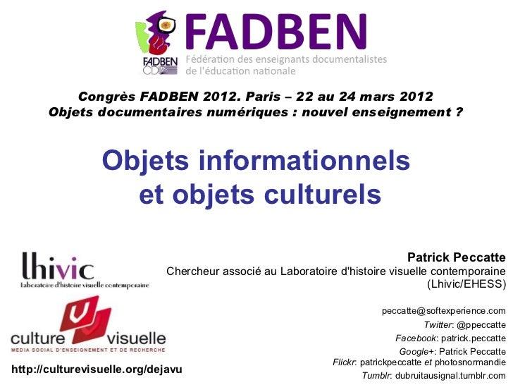 Congrès FADBEN 2012. Paris – 22 au 24 mars 2012      Objets documentaires numériques : nouvel enseignement ?              ...