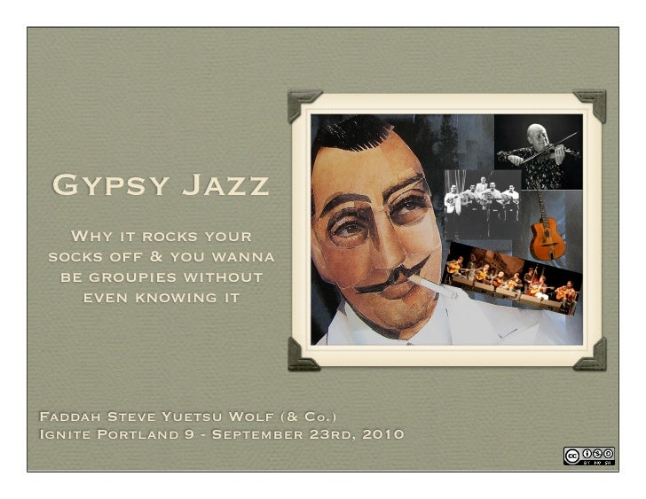 Gypsy Jazz   Why it rocks your socks off & you wanna  be groupies without    even knowing it     Faddah Steve Yuetsu Wolf ...