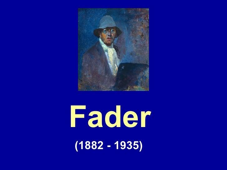 Fader(1882 - 1935)