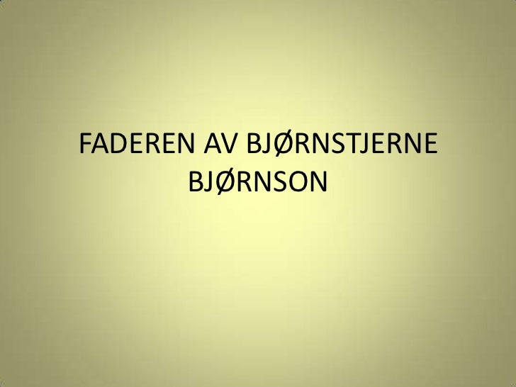 FADEREN AV BJØRNSTJERNE       BJØRNSON