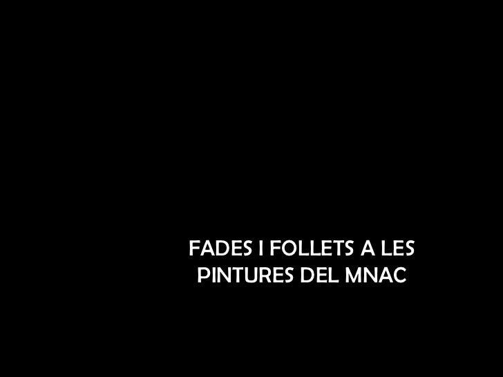 FADES I FOLLETS A LES PINTURES DEL MNAC