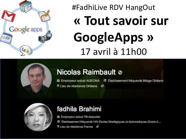 #FadhiLive RDV HangOut« Tout savoir surGoogleApps »  17 avril à 11h00
