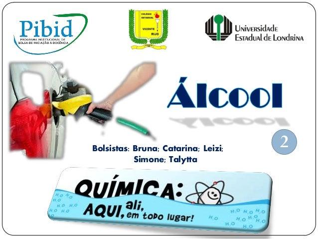 Bolsistas: Bruna; Catarina; Leizi;Simone; Talytta2
