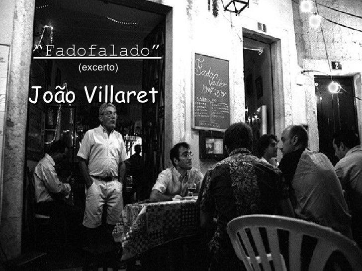 """"""" Fadofalado"""" João Villaret (excerto)"""