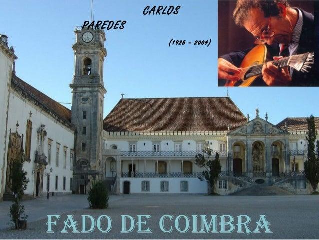 CARLOS  PAREDES                (1925 – 2004)FADO DE COIMBRA