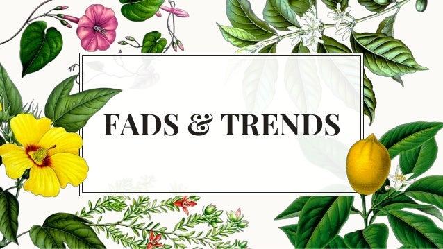 FADS & TRENDS