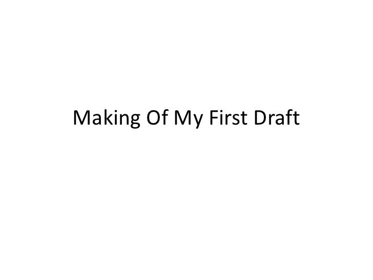Making Of My First Draft<br />