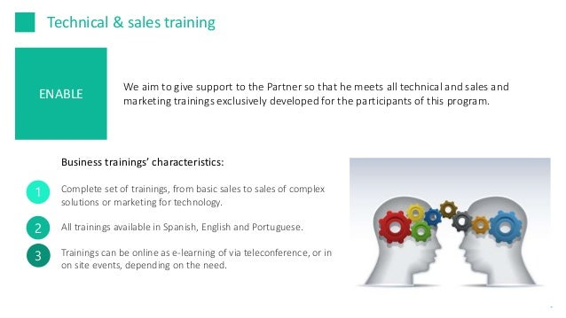 Technical trainings Technical trainings will be developed according to the need of the client. We can get to the Partner a...