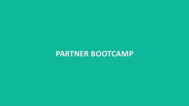 Partner Bootcamp The most Appropriate, Trained and Motivated Sales Channels for your Business. An in-a-box program that wo...