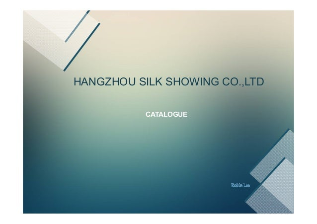 HANGZHOU SILK SHOWING CO.,LTD CATALOGUE
