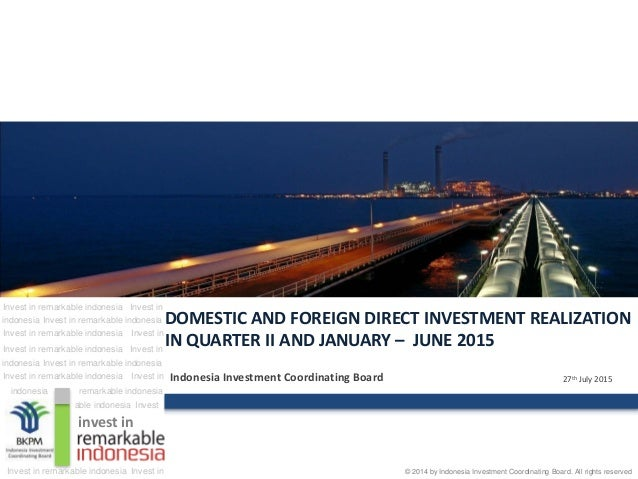 27th July 2015 invest in Invest in remarkable indonesia Invest in remarkable indonesiaindonesia Invest in remarkable indon...