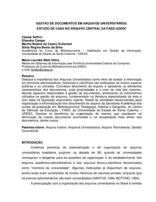 GESTÃO DE DOCUMENTOS EM ARQUIVOS UNIVERSITÁRIOS: ESTUDO DE CASO NO ARQUIVO CENTRAL DA FAED-UDESC Cássia Seffrin Eliandra C...