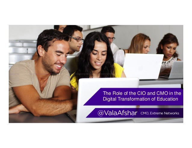 ©2014 Extreme Networks, Inc. All rights reserved.  The Role of the CIO and CMO in the  Digital Transformation of Education