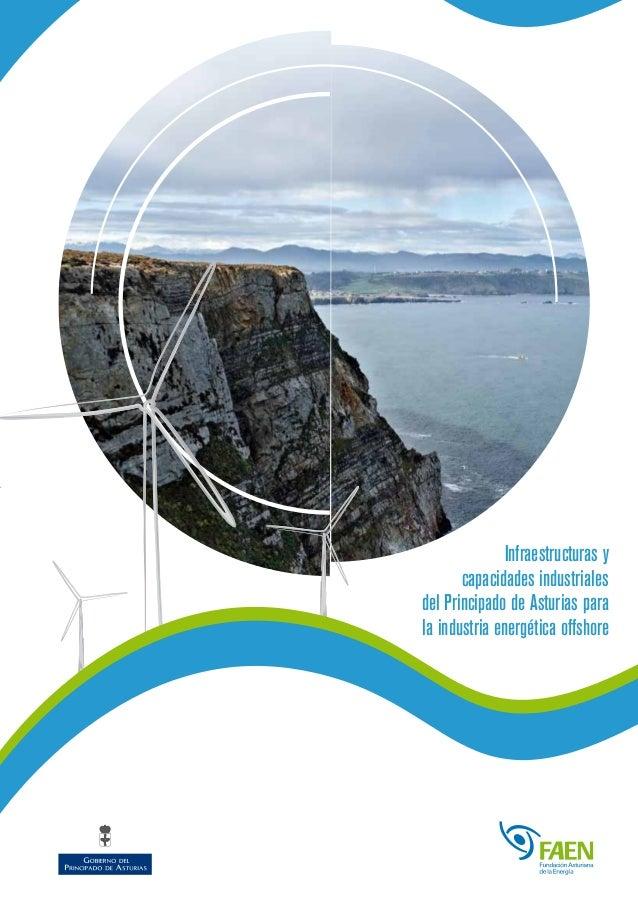 Infraestructuras ycapacidades industrialesdel Principado de Asturias parala industria energética offshoreInfrastructureand...