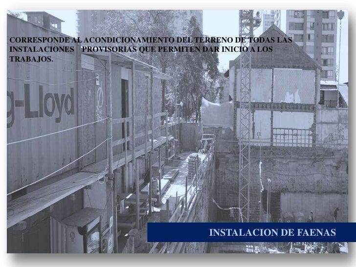 CORRESPONDE AL ACONDICIONAMIENTO DEL TERRENO DE TODAS LAS   <br />   INSTALACIONES    PROVISORIAS QUE PERMITEN DAR INIC...