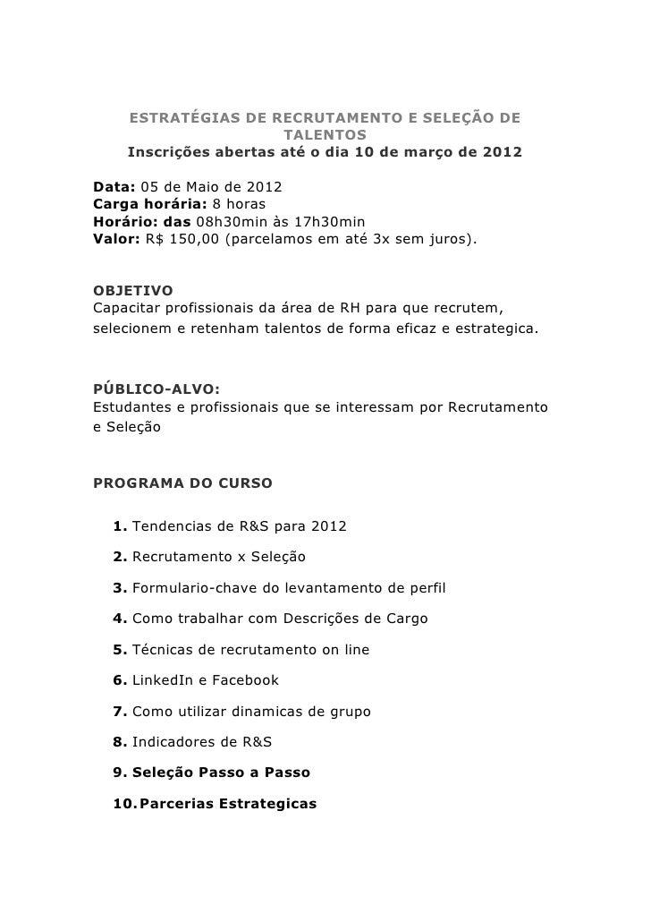 ESTRATÉGIAS DE RECRUTAMENTO E SELEÇÃO DE                       TALENTOS    Inscrições abertas até o dia 10 de março de 201...