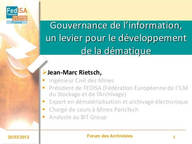 Gouvernance de l'information, un levier pour le développement de la dématique Jean-Marc Rietsch,  Ingénieur Civil des Mi...