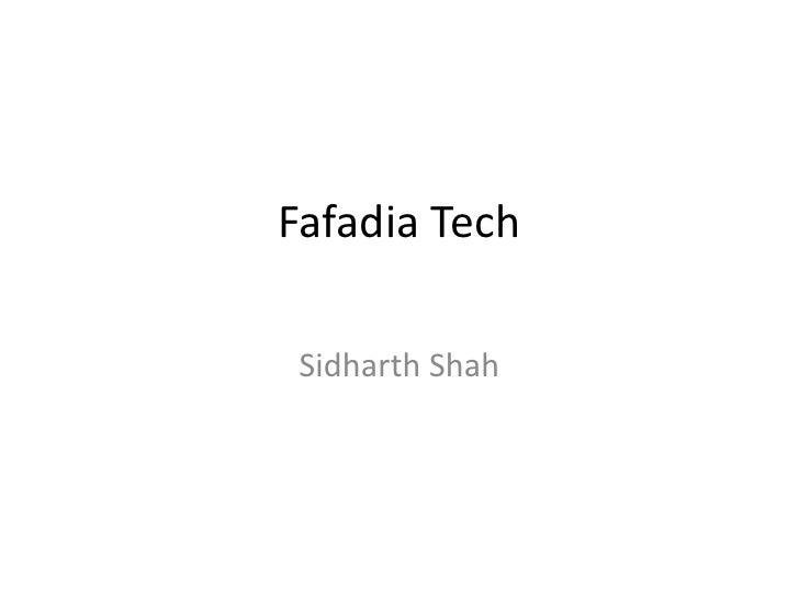 Fafadia Tech<br />Sidharth Shah<br />