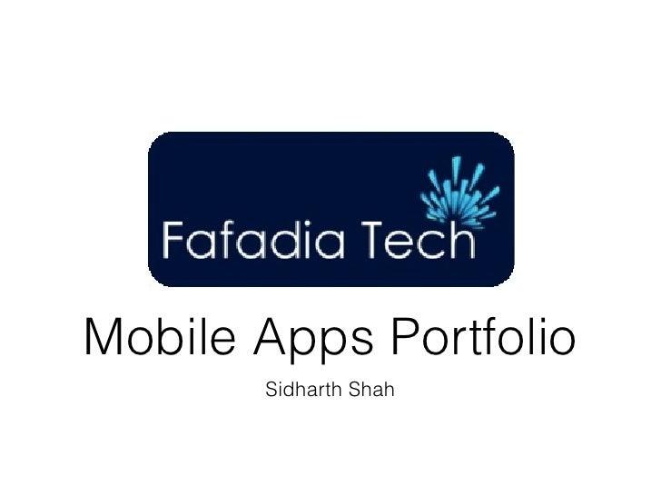 Mobile Apps Portfolio       Sidharth Shah