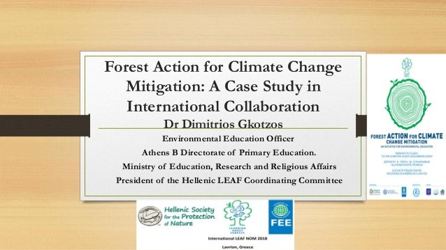 Forest Action for Climate Change Mitigation: A Case Study in International Collaboration Dr Dimitrios Gkotzos Environmenta...