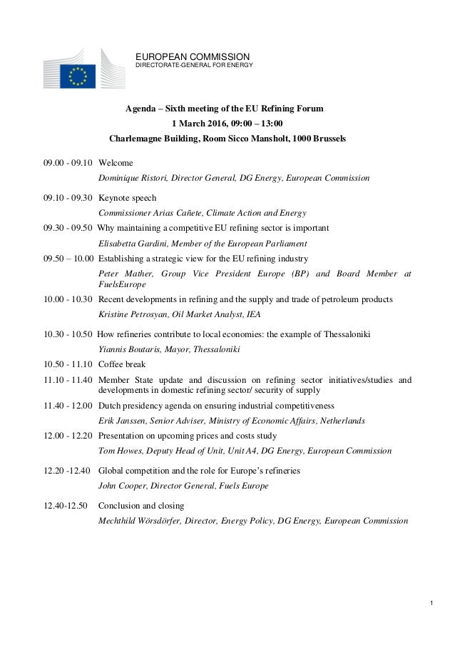 1 EUROPEAN COMMISSION DIRECTORATE-GENERAL FOR ENERGY Agenda – Sixth meeting of the EU Refining Forum 1 March 2016, 09:00 –...